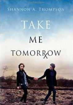 take me tomorrow
